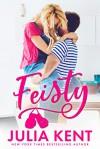 Feisty (Do-Over #3) - Julia Kent