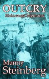 Outcry - Holocaust memoirs - Manny Steinberg