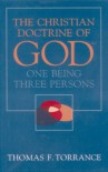 Christian Doctrine of God, One Being Three Persons - Thomas F. Torrance