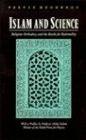 Islam and Science: Religious Orthodoxy and the Battle for Rationality: Coexistence and Conflict - Pervez Hoodbhoy