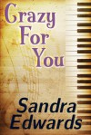 Crazy For You - Sandra Edwards