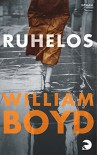 Ruhelos - William Boyd