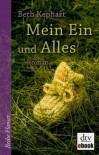 Mein Ein und Alles: Roman - Beth Kephart