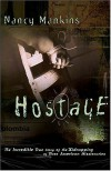 Hostage: The Incredible True Story of the Kidnapping of Three American Missionaries - Nancy Mankins