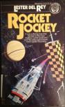 Rocket Jockey - Lester del Rey