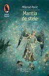 Mantia de stele - Milorad Pavić