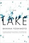The Lake - Banana Yoshimoto, Michael Emmerich