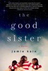 The Good Sister - Jamie Kain