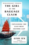 The Girl at the Baggage Claim: Explaining the East-West Culture Gap (Vintage Contemporaries) - Gish Jen