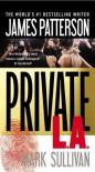 Private L.A. - James Patterson, Mark T. Sullivan
