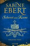 Schwert und Krone - Der junge Falke: Roman - Sabine Ebert