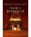 Weihnachten mit Nora Roberts (Nie mehr allein / Zauber einer Winternacht / Wünsche werden wahr / Das schönste Geschenk) - Patrick Hansen, Heike Warth, Eva von der Gönna, Nora Roberts