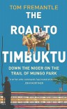 The Road To Timbuktu - Tom Fremantle