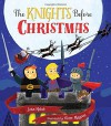 The Knights Before Christmas - Scott Magoon, Joan Holub