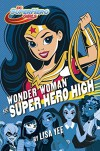 Wonder Woman at Super Hero High (DC Super Hero Girls) - Lisa Yee, Random House