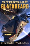 Starship Blackbeard (Volume 1) - Michael  Wallace