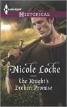 The Knight's Broken Promise - Nicole Locke