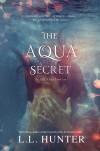 The Aqua Secret - L.L. Hunter