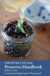 The River Cottage Preserves Handbook - Pam Corbin, Hugh Fearnley-Whittingstall