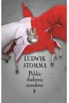 Polskie zludzenia narodowe - Ludwik Stomma