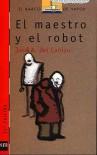 El maestro y el robot - José Antonio Del Canizo