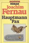 Hauptmann Pax - Joachim Fernau