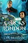 The Clocks of London: A Steampunk Romance Mystery (Waters of London Book 1) - Lyn Brittan, Pamela Lyn