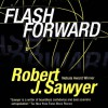 Flashforward - Inc. Blackstone Audio,  Inc., Robert J. Sawyer, Mark Deakins