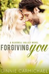 Forgiving You: A Bluebell Valley Novel - Ginnie Carmichael