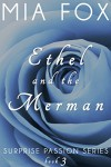 Ethel and the Merman (Surprise Passion Series Book 3) - Mia Fox