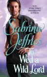 To Wed a Wild Lord  - Sabrina Jeffries