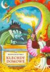 Klechdy domowe - Hanna Kostyrko