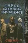 Three Shades Of Night (World of Darkness (White Wolf Paperback)) - Janet Trautvetter, Sarah Roark, Myranda Sarro