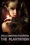The Plantation (The Plantation, #1) - Stella Samiotou Fitzsimons