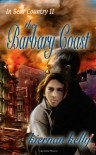 The Barbary Coast - Kiernan Kelly