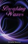 Breaking Waves - Danielle Sibarium