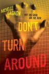 Don't Turn Around (PERSEF0NE, #1) - Michelle Gagnon