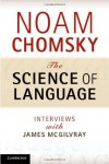 The Science of Language: Interviews with James McGilvray - Noam Chomsky, James McGilvray