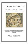 Banvard's Folly: Thirteen Tales of People Who Didn't Change the World - Paul  Collins