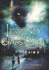 Legend of the Ghost Dog - Elizabeth Cody Kimmel