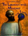 The Librarian Who Measured the Earth - Kathryn Lasky, Kevin Hawkes