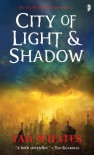 City of Light and Shadow: City of a Hundred Rows, Book 3 - Ian Whates