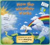 How the Weather Works: A Hands-on Guide to Our Changing Climate - Christiane Dorion, Beverley Young