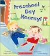Preschool Day Hooray! - Linda Leopold Strauss,  Hiroe Nakata (Illustrator)