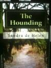 THE HOUNDING - Sandra de Helen
