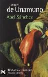 Abel Sanchez - Miguel de Unamuno