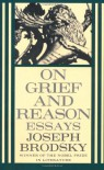 On Grief and Reason: Essays - Joseph Brodsky