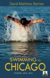 Swimming to Chicago - David-Matthew Barnes