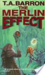 The Merlin Effect (The Adventures of Kate trilogy, #3) - T.A. Barron