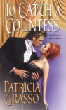 To Catch A Countess - Patricia Grasso